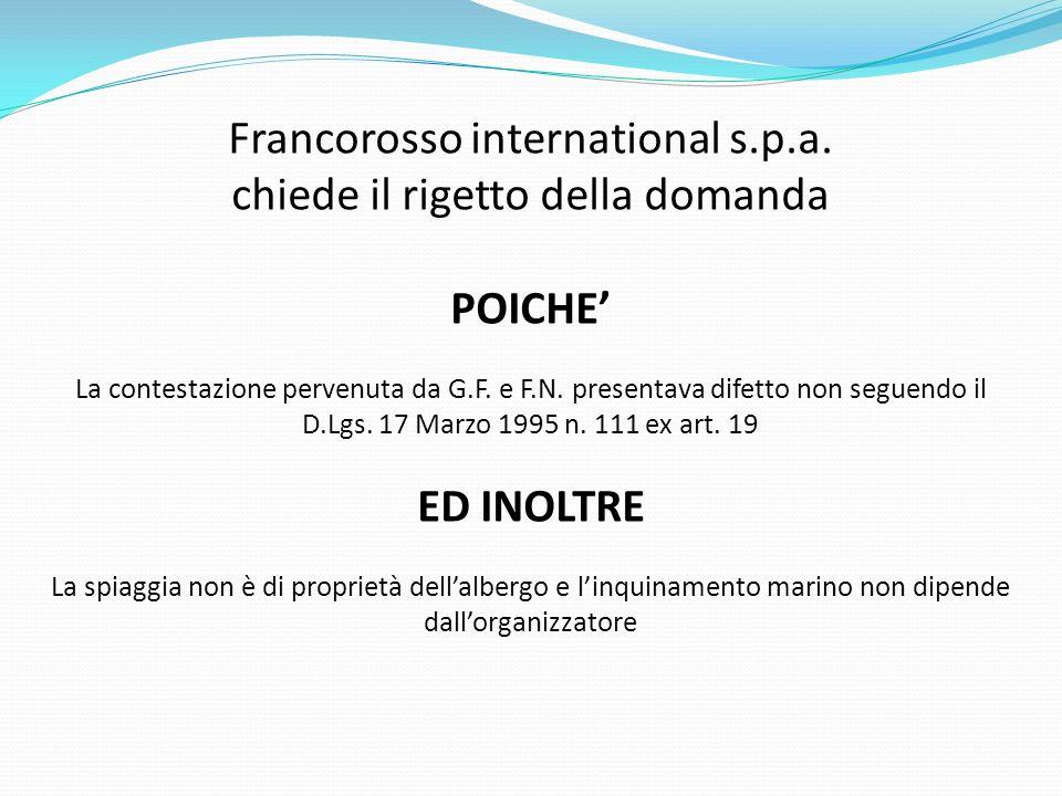 Francorosso international s.p.a. chiede il rigetto della domanda