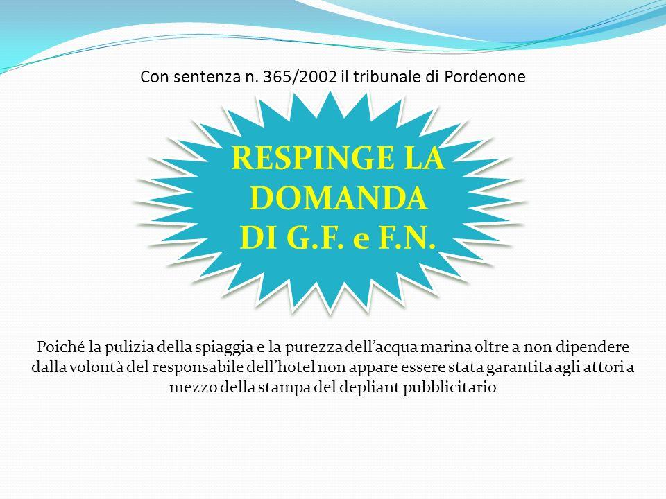 Con sentenza n. 365/2002 il tribunale di Pordenone