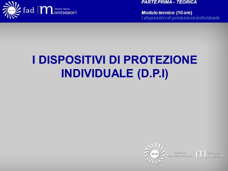 I DISPOSITIVI DI PROTEZIONE INDIVIDUALE (D.P.I)