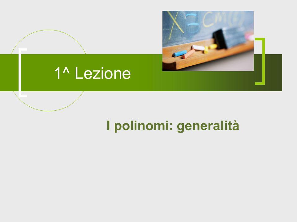 I polinomi: generalità