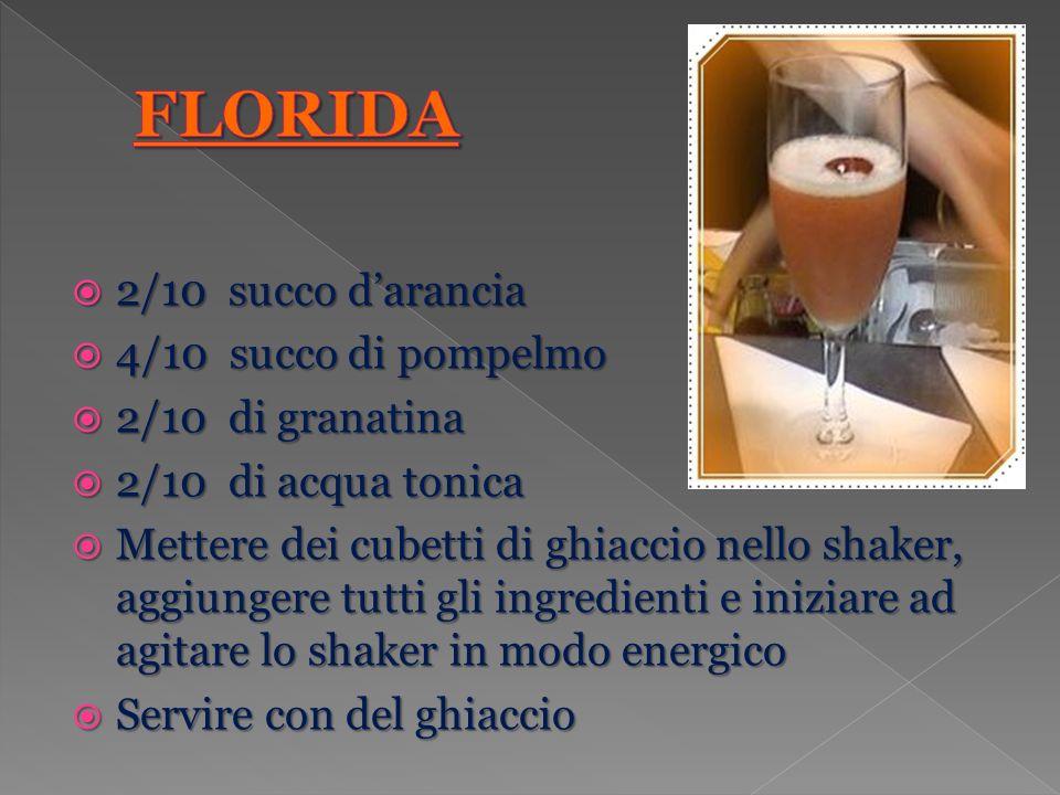 FLORIDA 2/10 succo d'arancia 4/10 succo di pompelmo 2/10 di granatina