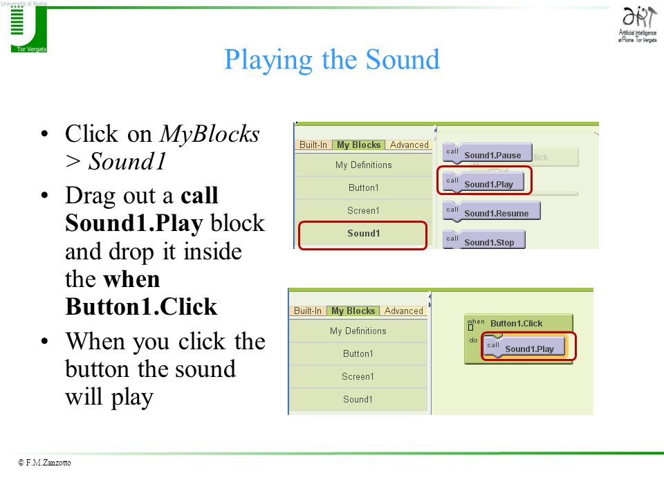 Playing the Sound Click on MyBlocks > Sound1