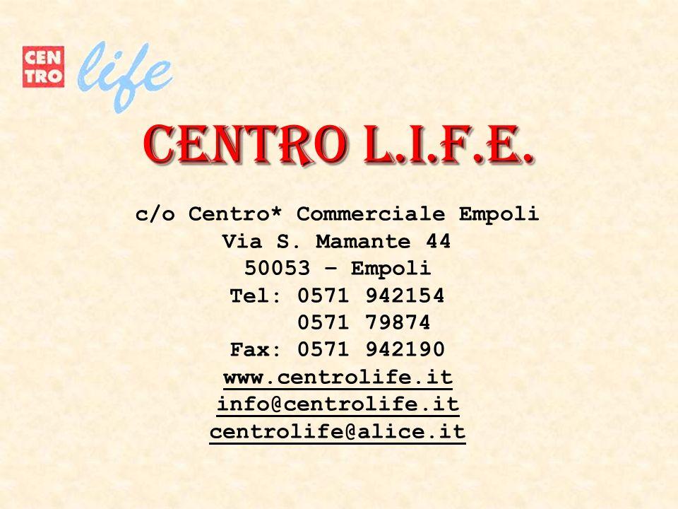 c/o Centro* Commerciale Empoli