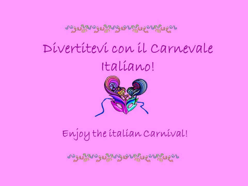 Divertitevi con il Carnevale Italiano!