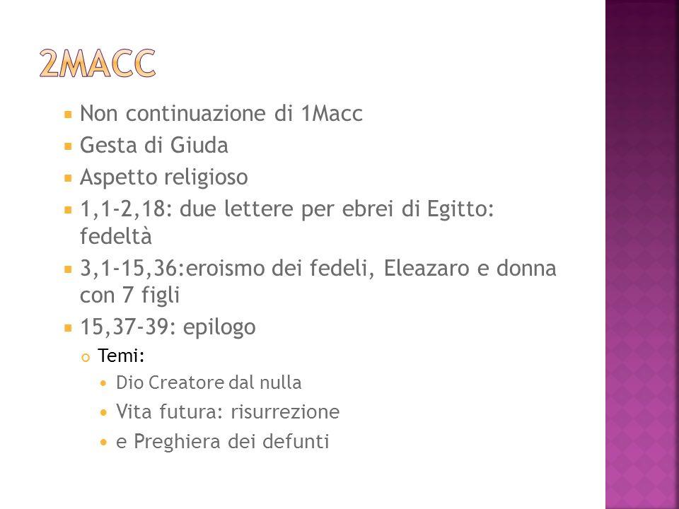 2Macc Non continuazione di 1Macc Gesta di Giuda Aspetto religioso