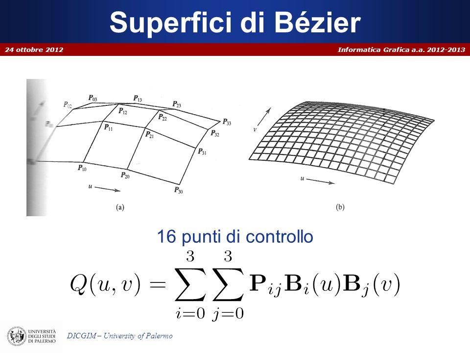 Superfici di Bézier 24 ottobre 2012 16 punti di controllo