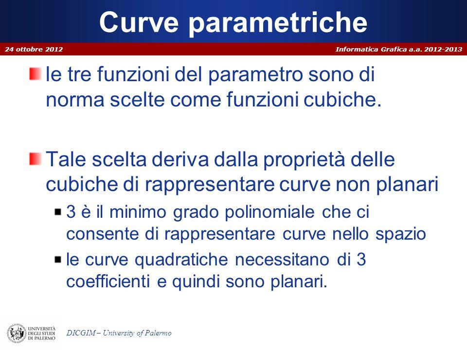 Curve parametriche 24 ottobre 2012. le tre funzioni del parametro sono di norma scelte come funzioni cubiche.