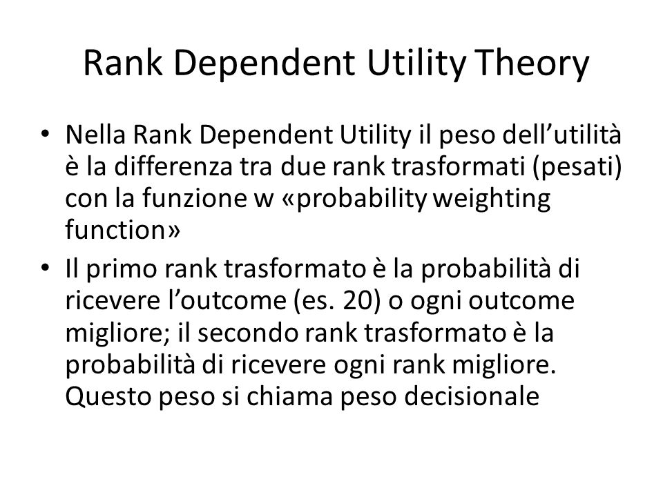 Rank Dependent Utility Theory