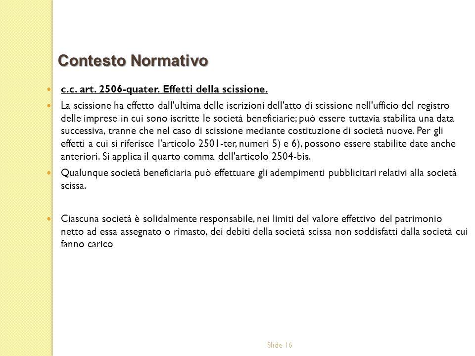 Contesto Normativo c.c. art. 2506-quater. Effetti della scissione.