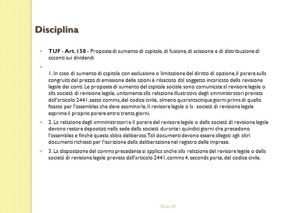 Disciplina TUF - Art. 158 - Proposte di aumento di capitale, di fusione, di scissione e di distribuzione di acconti sui dividendi.
