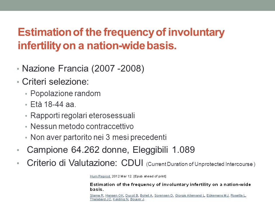 Estimation of the frequency of involuntary infertility on a nation-wide basis.