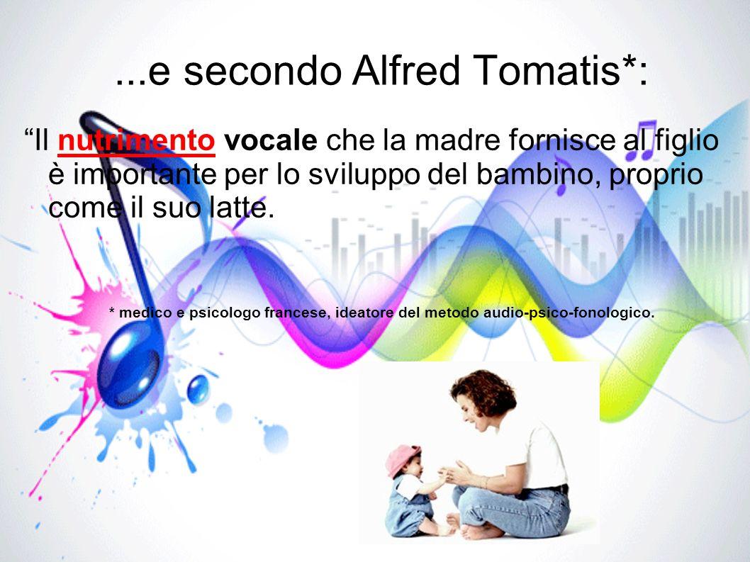 ...e secondo Alfred Tomatis*:
