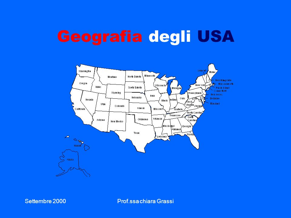 Geografia degli USA Settembre 2000 Prof.ssa chiara Grassi