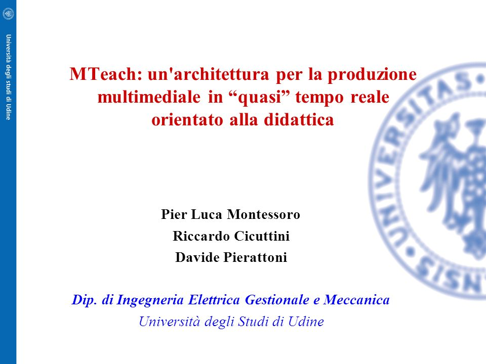 MTeach: un architettura per la produzione multimediale in quasi tempo reale orientato alla didattica