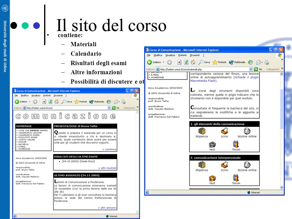 Il sito del corso contiene: Materiali Calendario Risultati degli esami