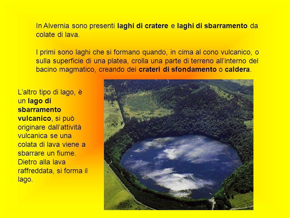 In Alvernia sono presenti laghi di cratere e laghi di sbarramento da colate di lava.