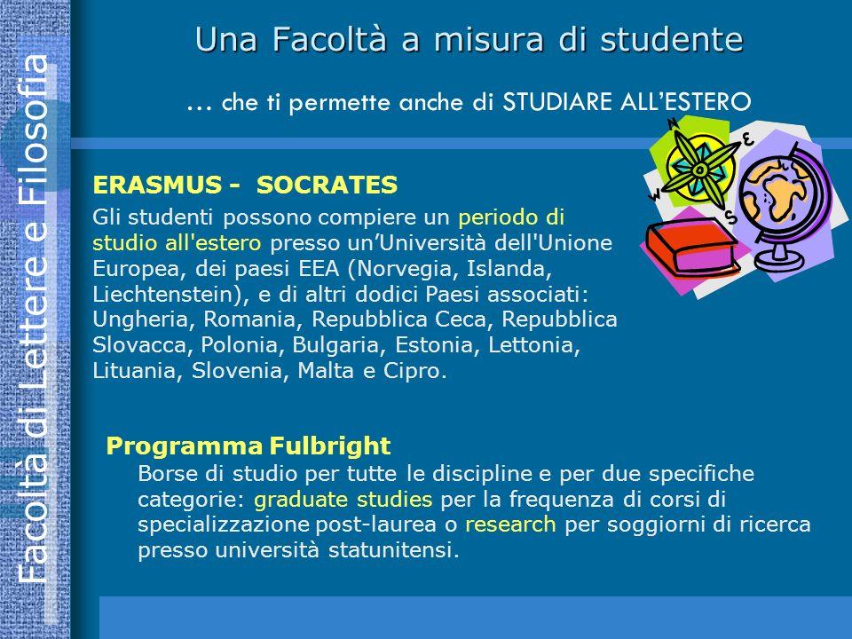 Una Facoltà a misura di studente … che ti permette anche di STUDIARE ALL'ESTERO