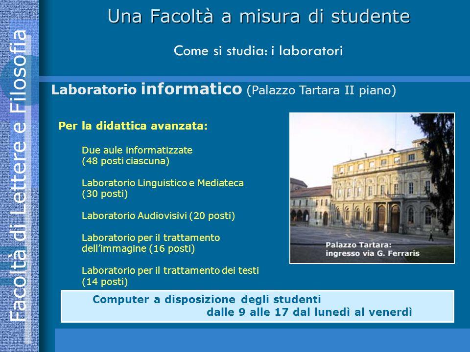 Una Facoltà a misura di studente Come si studia: i laboratori