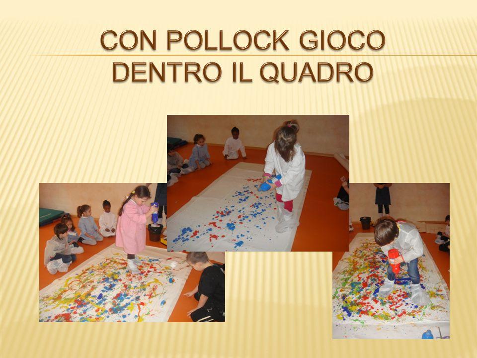 CON POLLOCK GIOCO DENTRO IL QUADRO