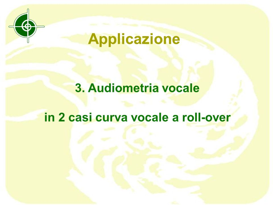 in 2 casi curva vocale a roll-over