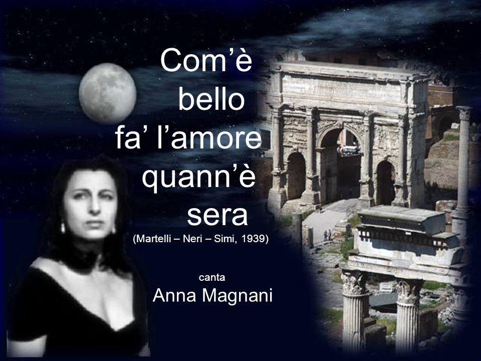 Com'è bello fa' l'amore quann'è sera Anna Magnani