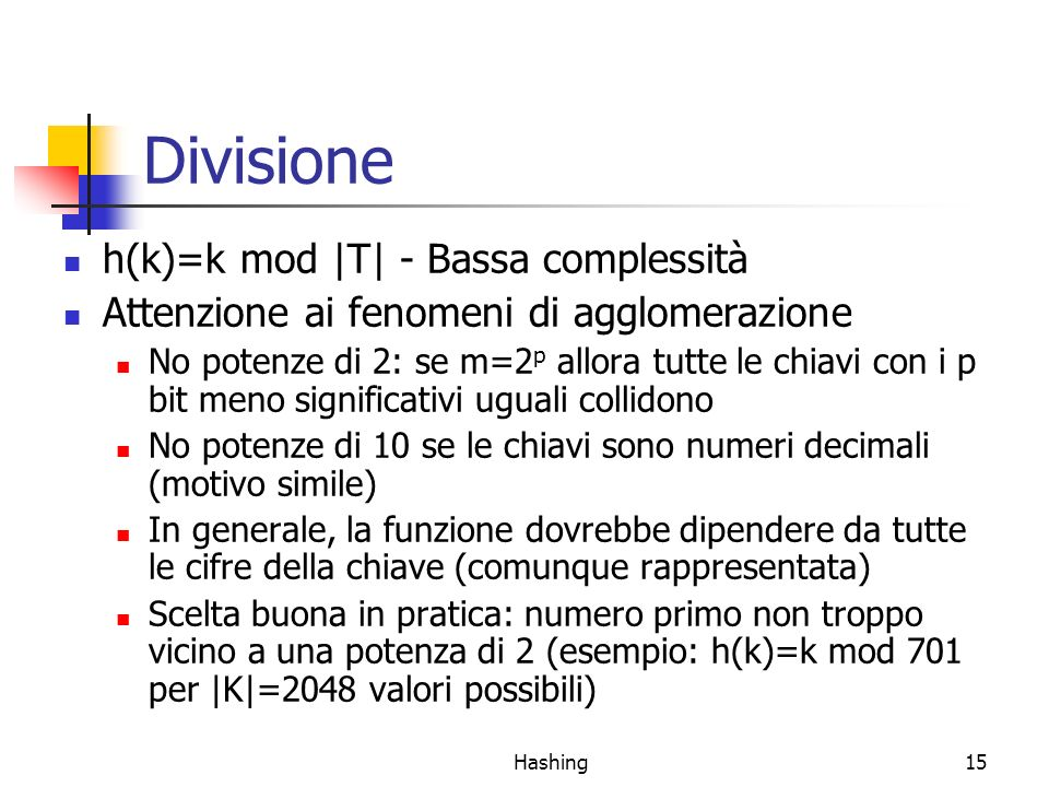 Divisione h(k)=k mod |T| - Bassa complessità