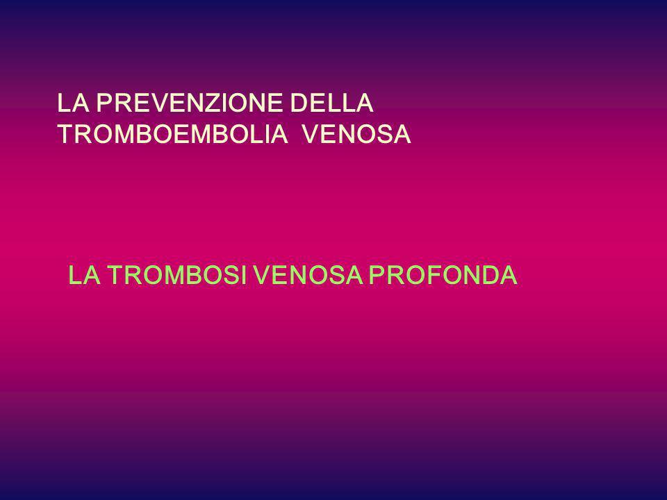 LA PREVENZIONE DELLA TROMBOEMBOLIA VENOSA