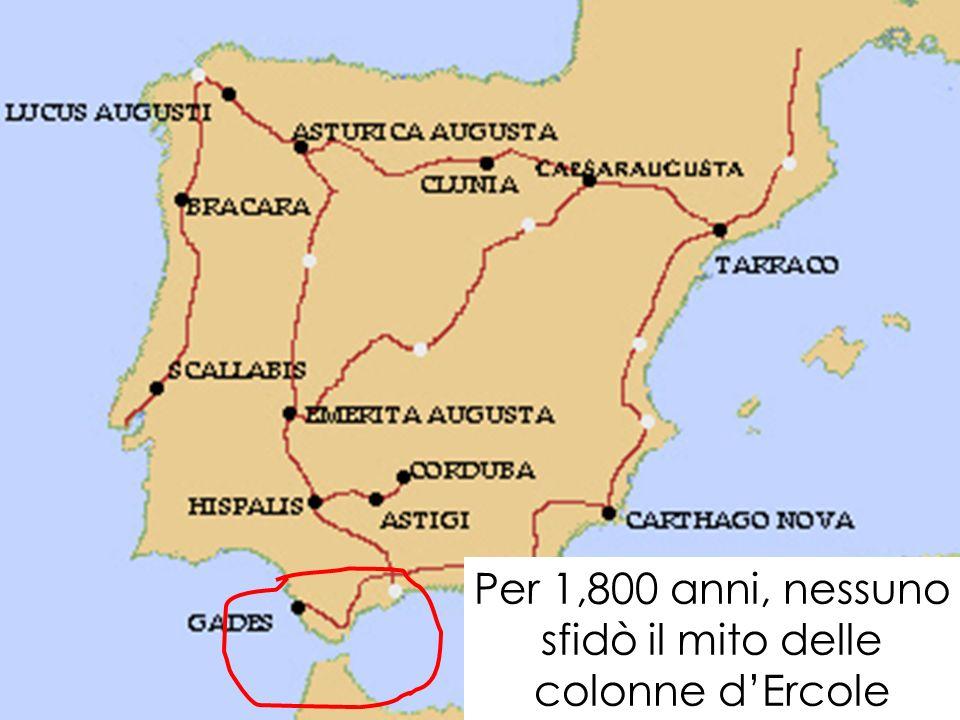 Per 1,800 anni, nessuno sfidò il mito delle colonne d'Ercole