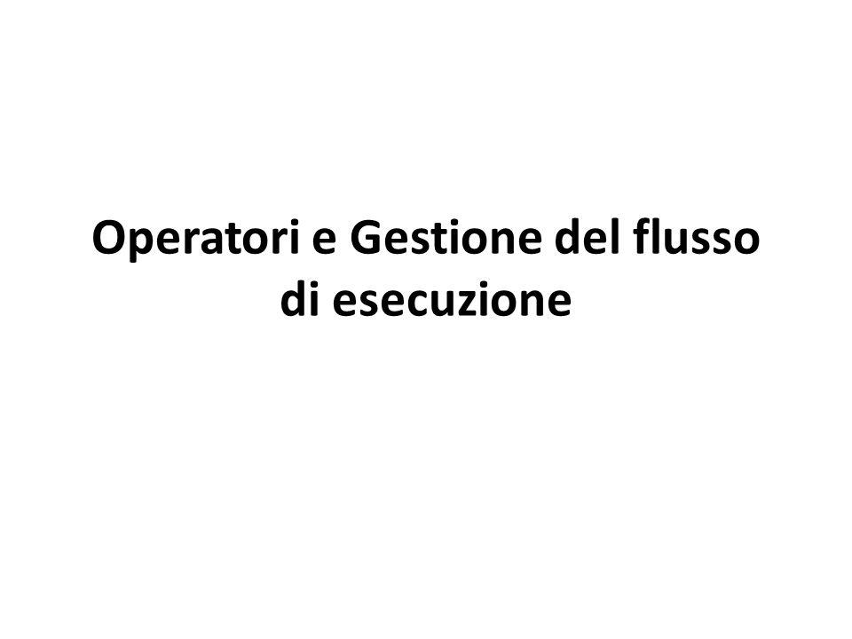 Operatori e Gestione del flusso di esecuzione