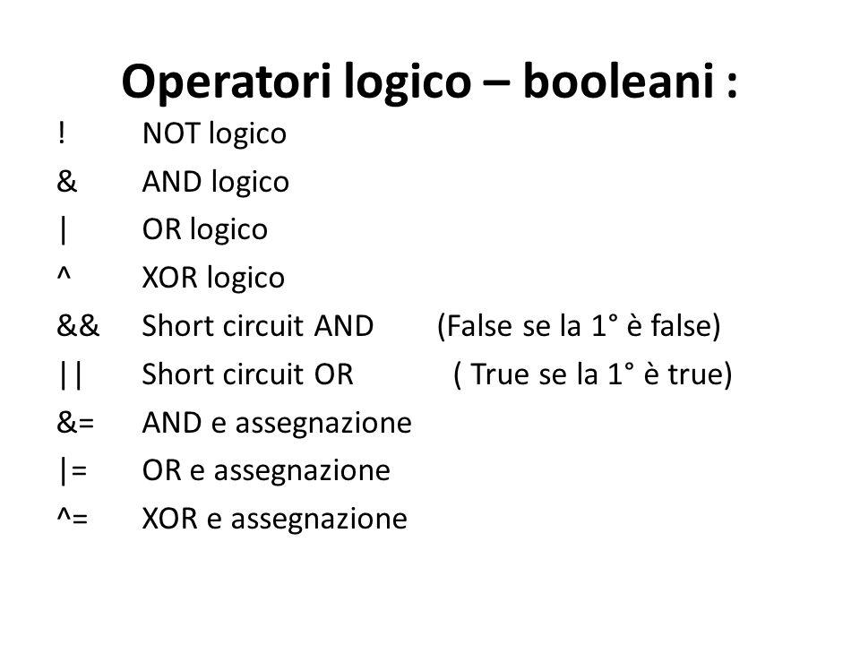 Operatori logico – booleani :