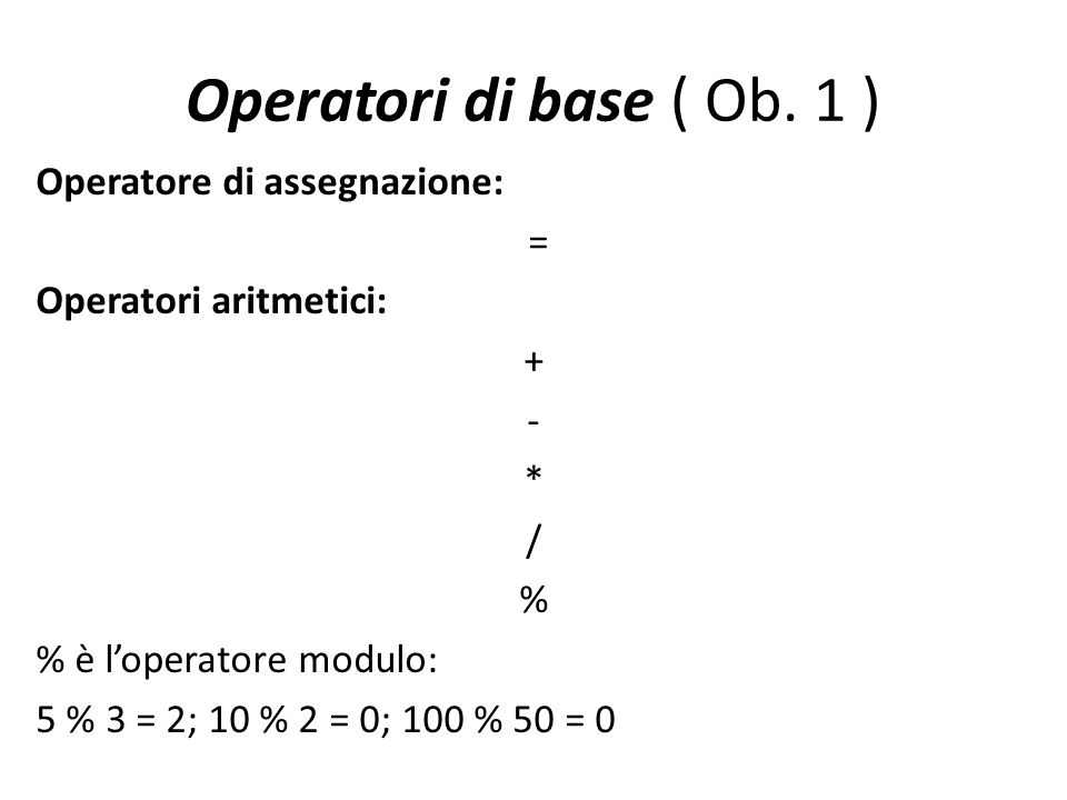 Operatori di base ( Ob.