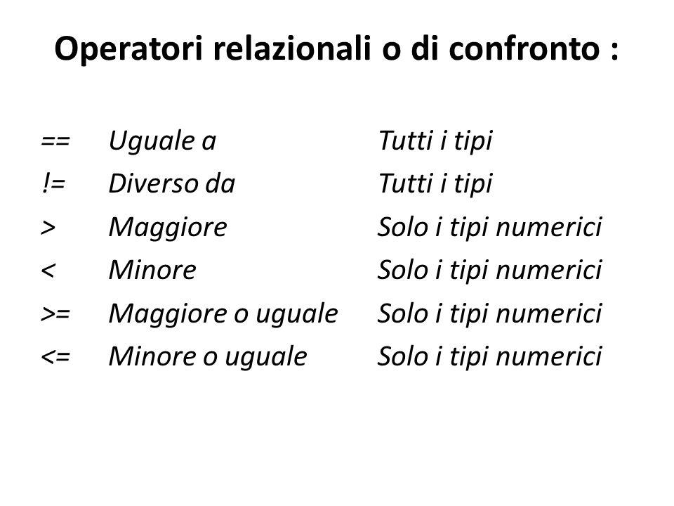 Operatori relazionali o di confronto :