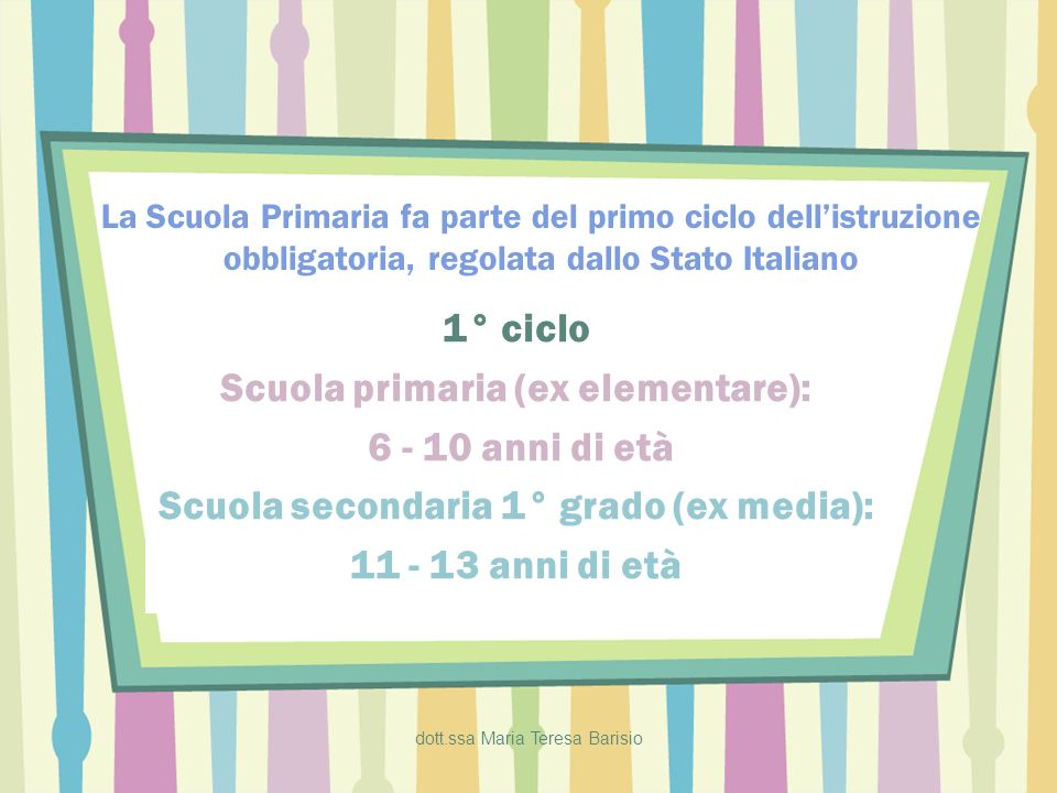Scuola primaria (ex elementare): 6 - 10 anni di età