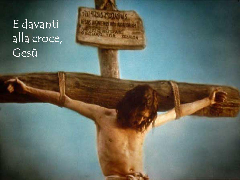 E davanti alla croce, Gesù