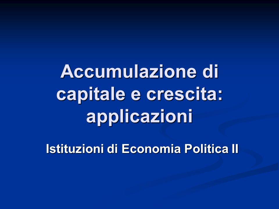 Accumulazione di capitale e crescita: applicazioni