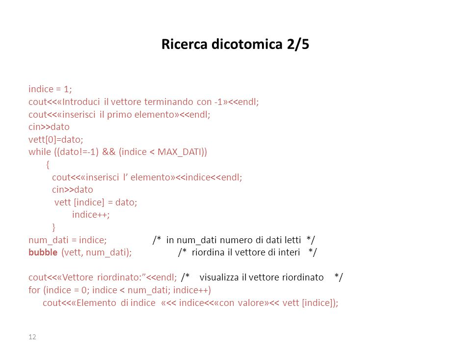 Ricerca dicotomica 2/5 indice = 1;