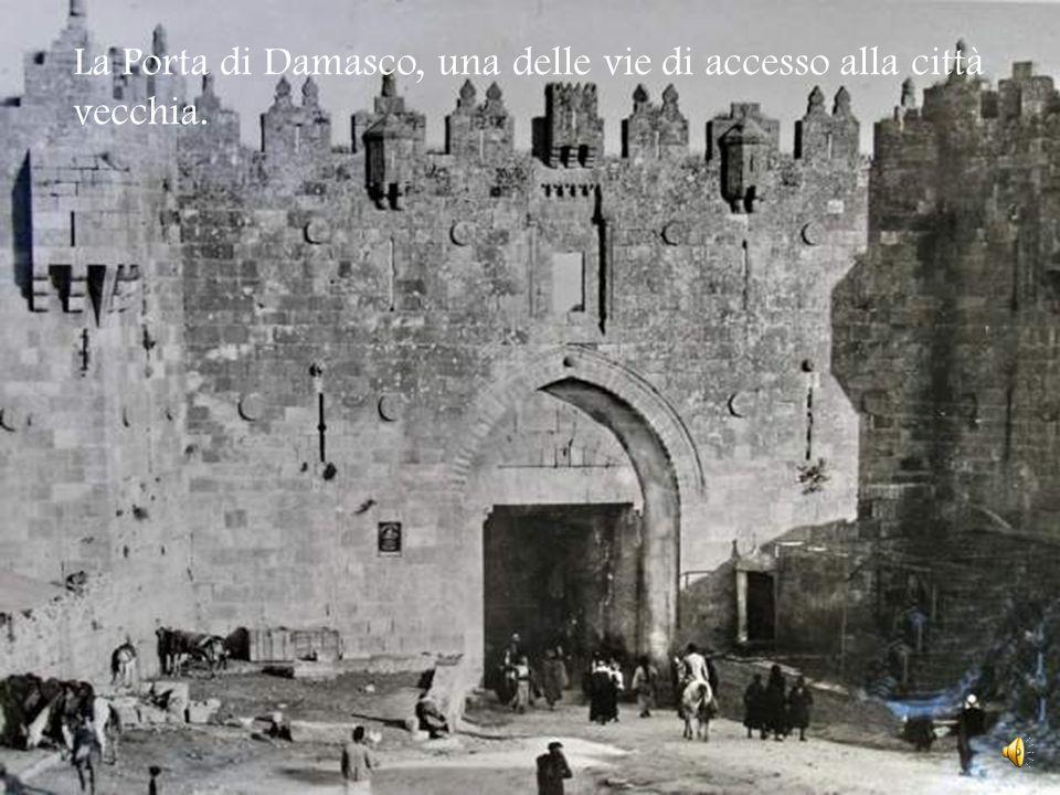 La Porta di Damasco, una delle vie di accesso alla città vecchia.