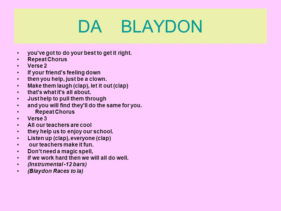 DA BLAYDON you ve got to do your best to get it right. Repeat Chorus