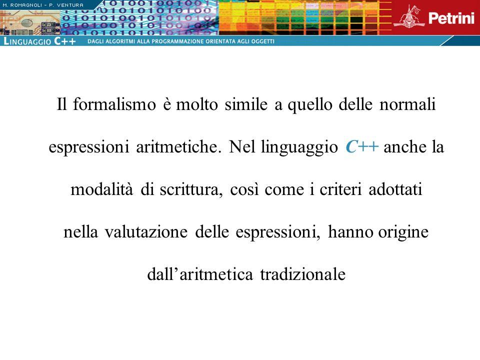 Il formalismo è molto simile a quello delle normali espressioni aritmetiche.