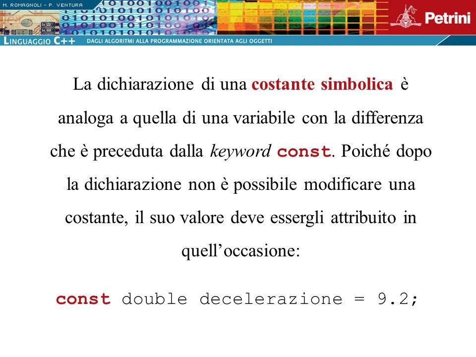 const double decelerazione = 9.2;