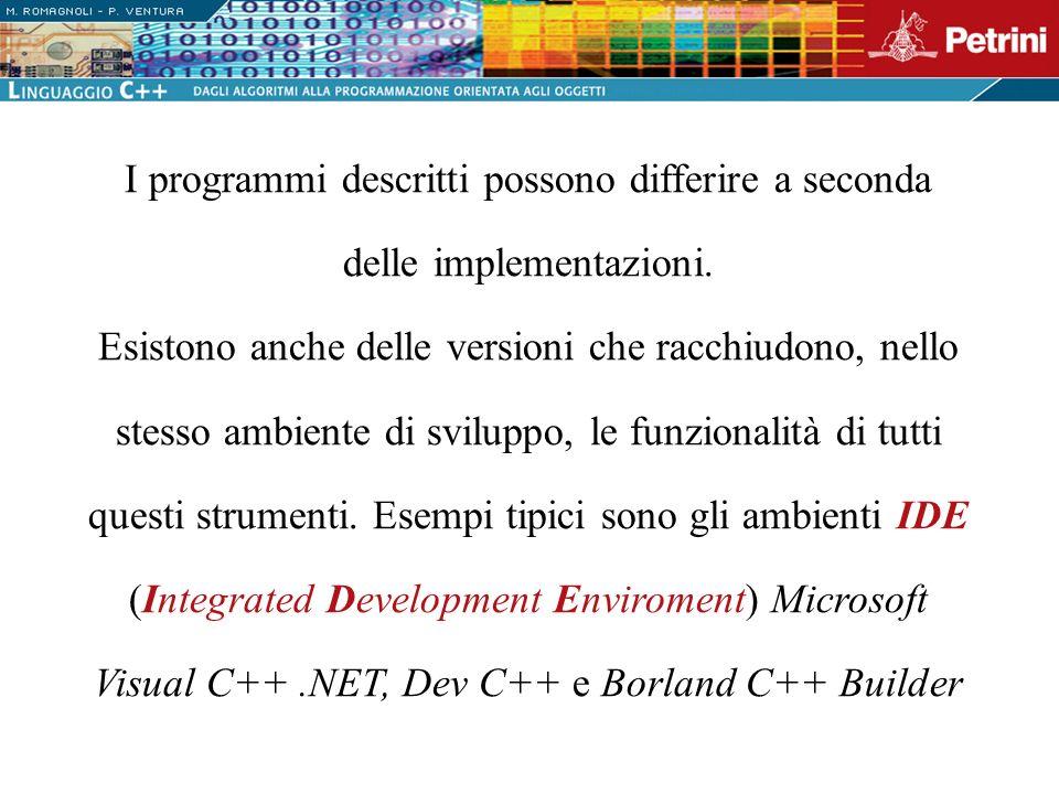 I programmi descritti possono differire a seconda delle implementazioni.