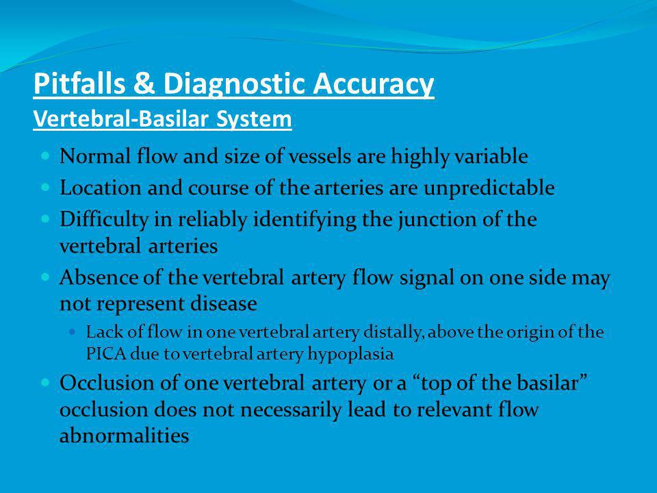 Pitfalls & Diagnostic Accuracy Vertebral-Basilar System