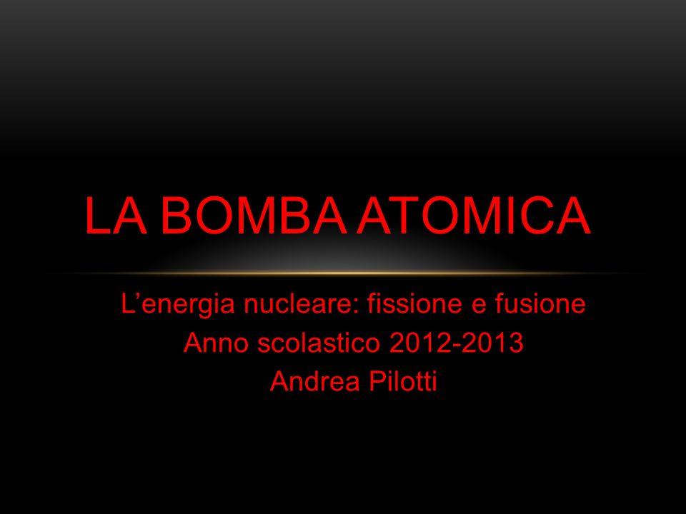 L'energia nucleare: fissione e fusione
