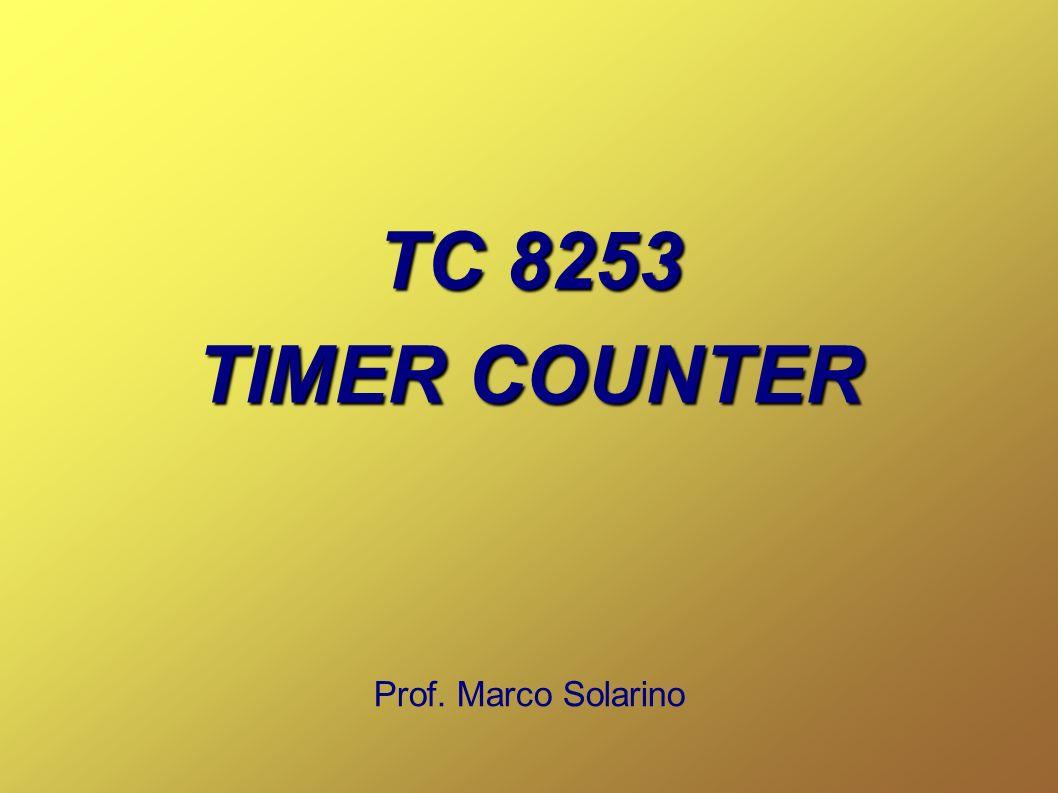 TC 8253 TIMER COUNTER Prof. Marco Solarino