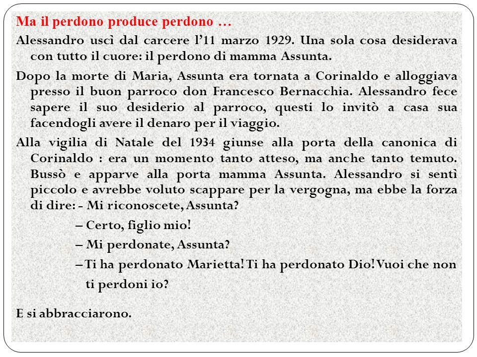 Ma il perdono produce perdono … Alessandro uscì dal carcere l'11 marzo 1929.