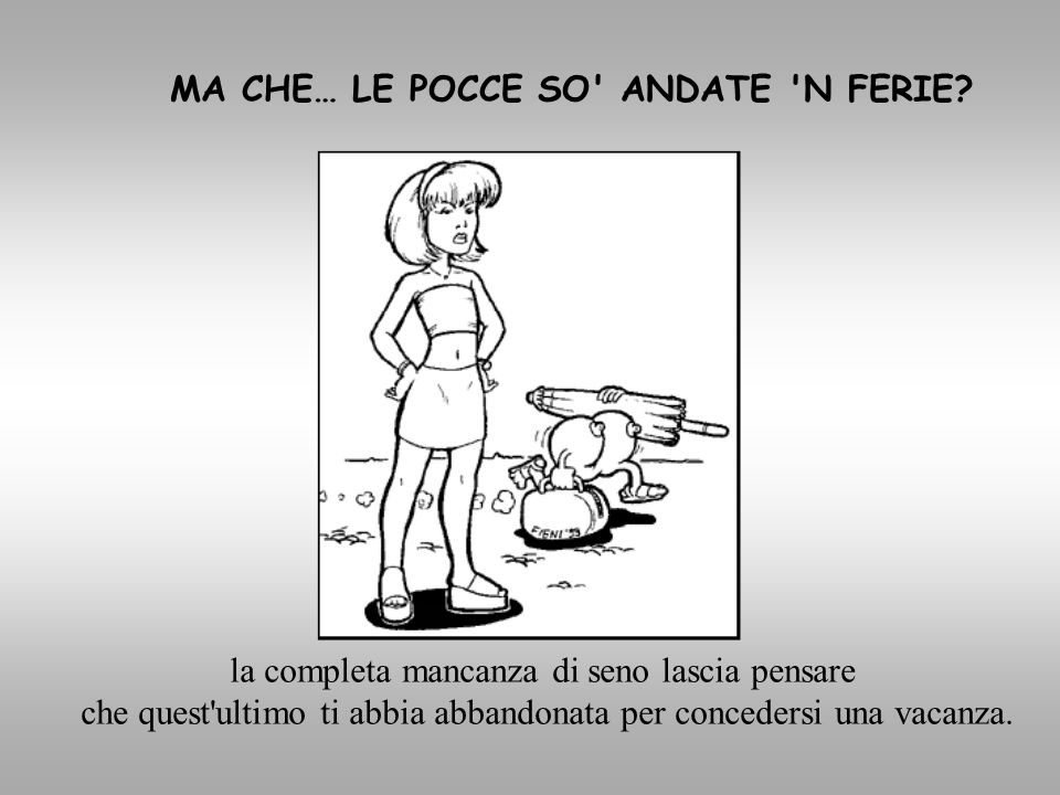 MA CHE… LE POCCE SO ANDATE N FERIE