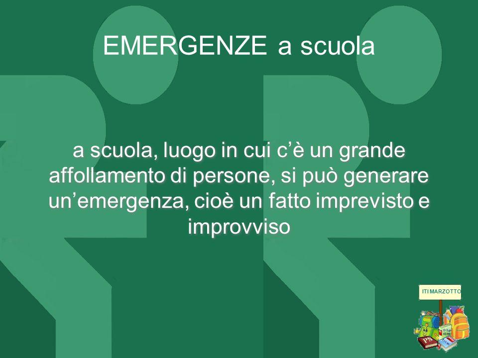 EMERGENZE a scuola a scuola, luogo in cui c'è un grande affollamento di persone, si può generare un'emergenza, cioè un fatto imprevisto e improvviso.
