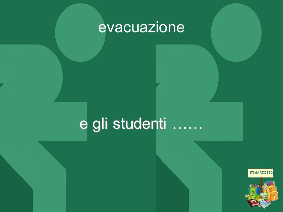 evacuazione e gli studenti ……