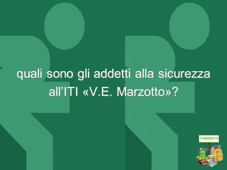 quali sono gli addetti alla sicurezza all'ITI «V.E. Marzotto»