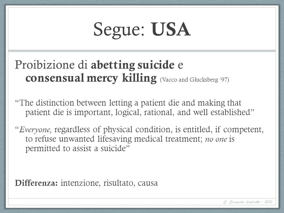 Segue: USA Proibizione di abetting suicide e consensual mercy killing (Vacco and Glucksberg '97)